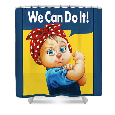We Can Do It - Shower Curtain