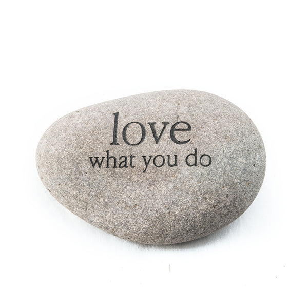 Love What You Do Messenger Stone