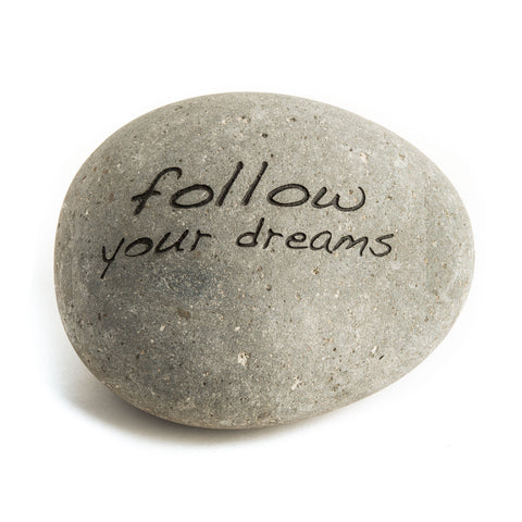 Follow Your Dreams Messenger Stone