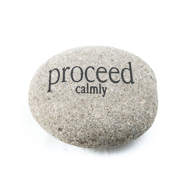 Proceed Calmly Messenger Stone