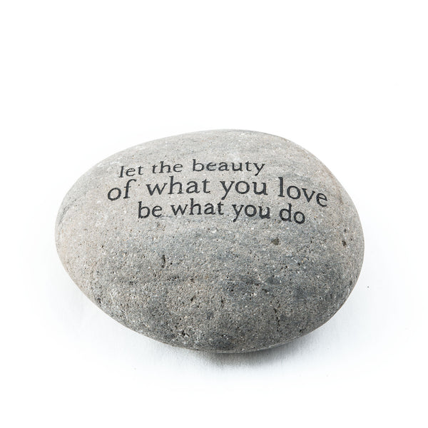 Let the beauty of what you love… Messenger Stone