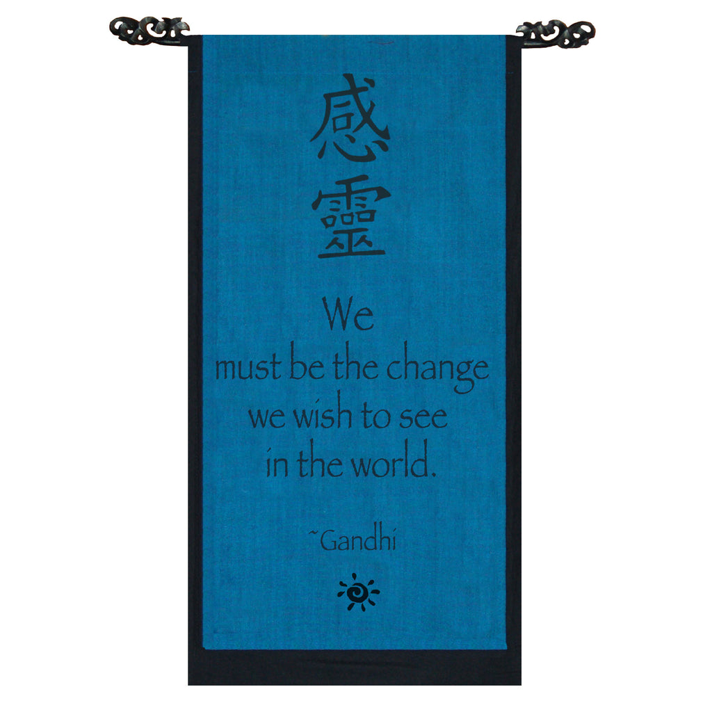 We must be the change… Cotton Scroll