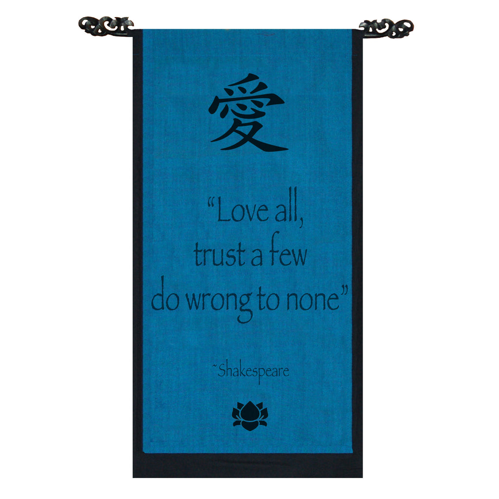 Love all, trust a few, do wrong to none... Cotton Scroll