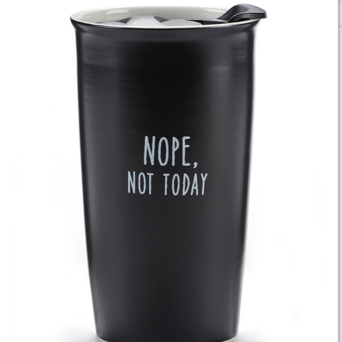 Sentiment Travel Mug- Nope not Today