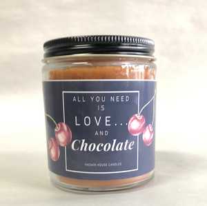 All you need is love and chocolate sentiment candle (chocolate covered cherries scent)