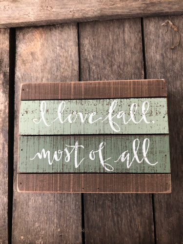 8 inch wooden sign -  I love fall