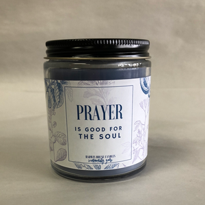 Prayer is good for the soul sentiment candle (April Rain)