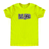 Neon BE YOU Unisex Tee-2 Colors!