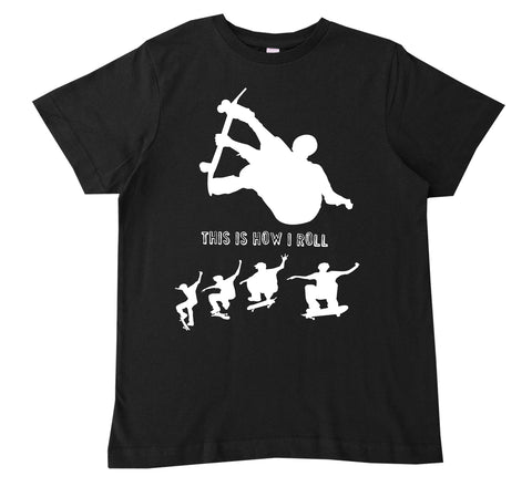 This Is How I Roll Tee Shirt