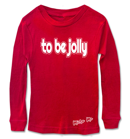 CHR-'To be Jolly Long Sleeve Shirt, Red (Infant, Toddler, Youth)
