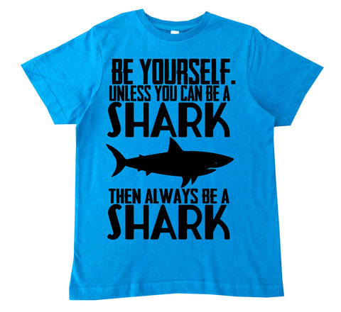 Be Yourself Shark T-Shirt