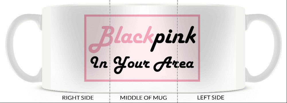 BlackPink In Your Area Mug