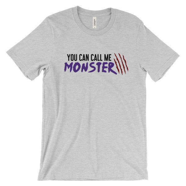 You Can Call Me Monster Short Sleeve T-Shirt