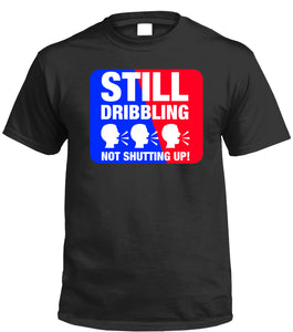 STILL DRIBBLING NOT SHUTTING UP TEE (BLACK) - REP CULTURE