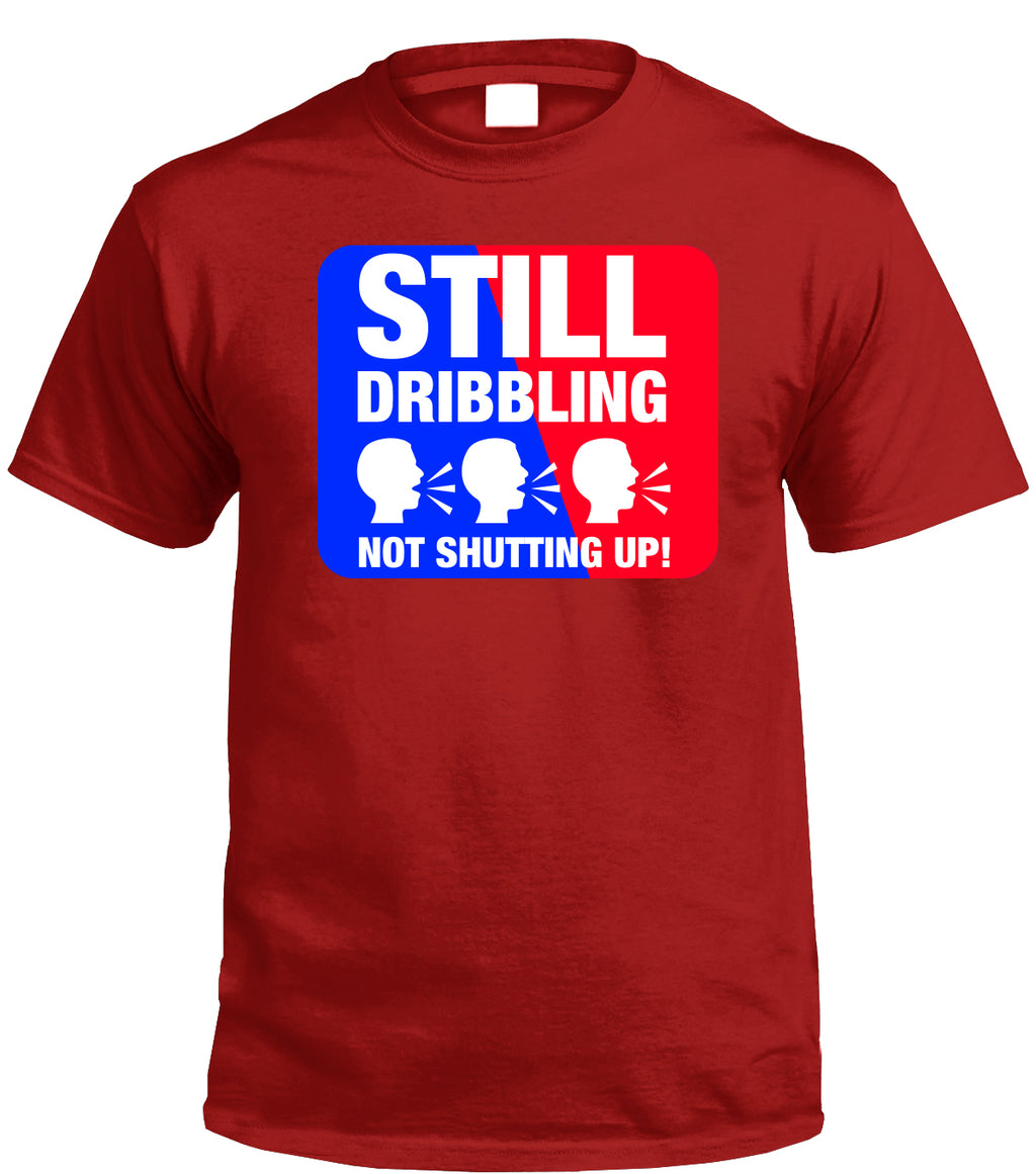 STILL DRIBBLING NOT SHUTTING UP TEE (RED) - REP CULTURE