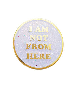Not From Here Lapel Pin (White Glitter)