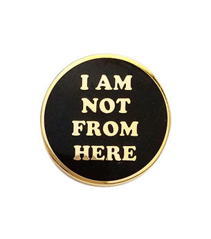 Not From Here Lapel Pin (Black)