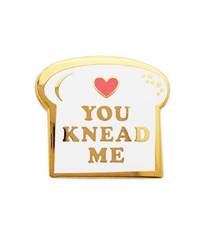 You Knead Me Lapel Pin