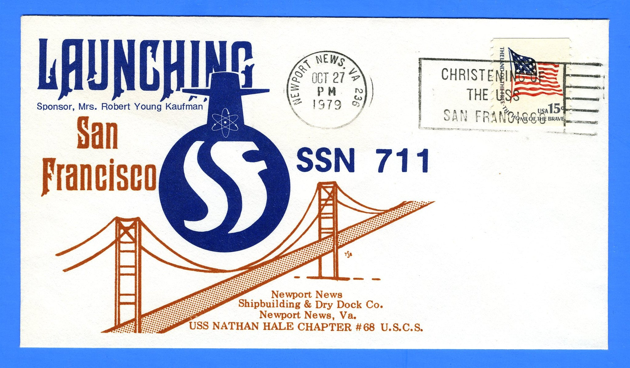 USS San Francisco SSN-711 Christened & Launched October 27, 1979 - Cachet by Nathan Hale Chapter No. 68 USCS