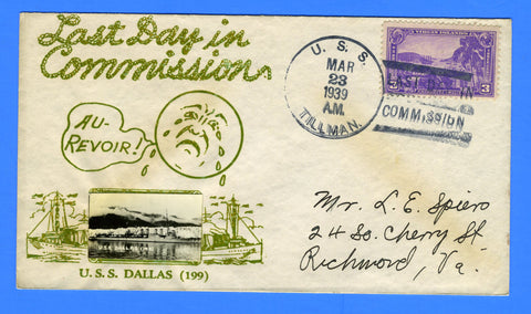 USS Dallas DD-199 Last Day in Commission March 23, 1939 - Cancelled USS Tillman - Crosby Cachet