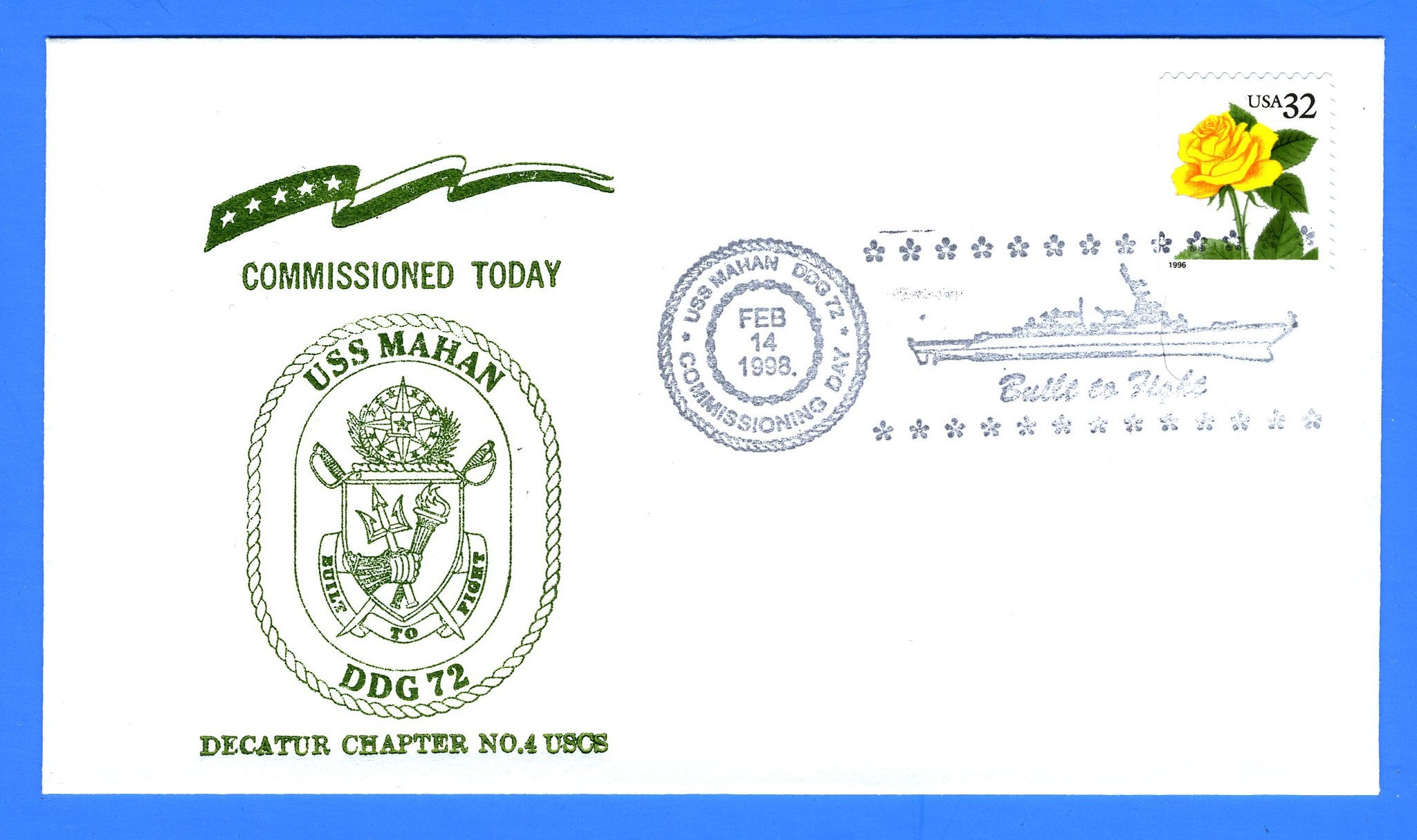 USS Mahan DDG-72 Commissioned February 14, 1998 - Cachet by USS Decatur Chapter No. 4, USCS