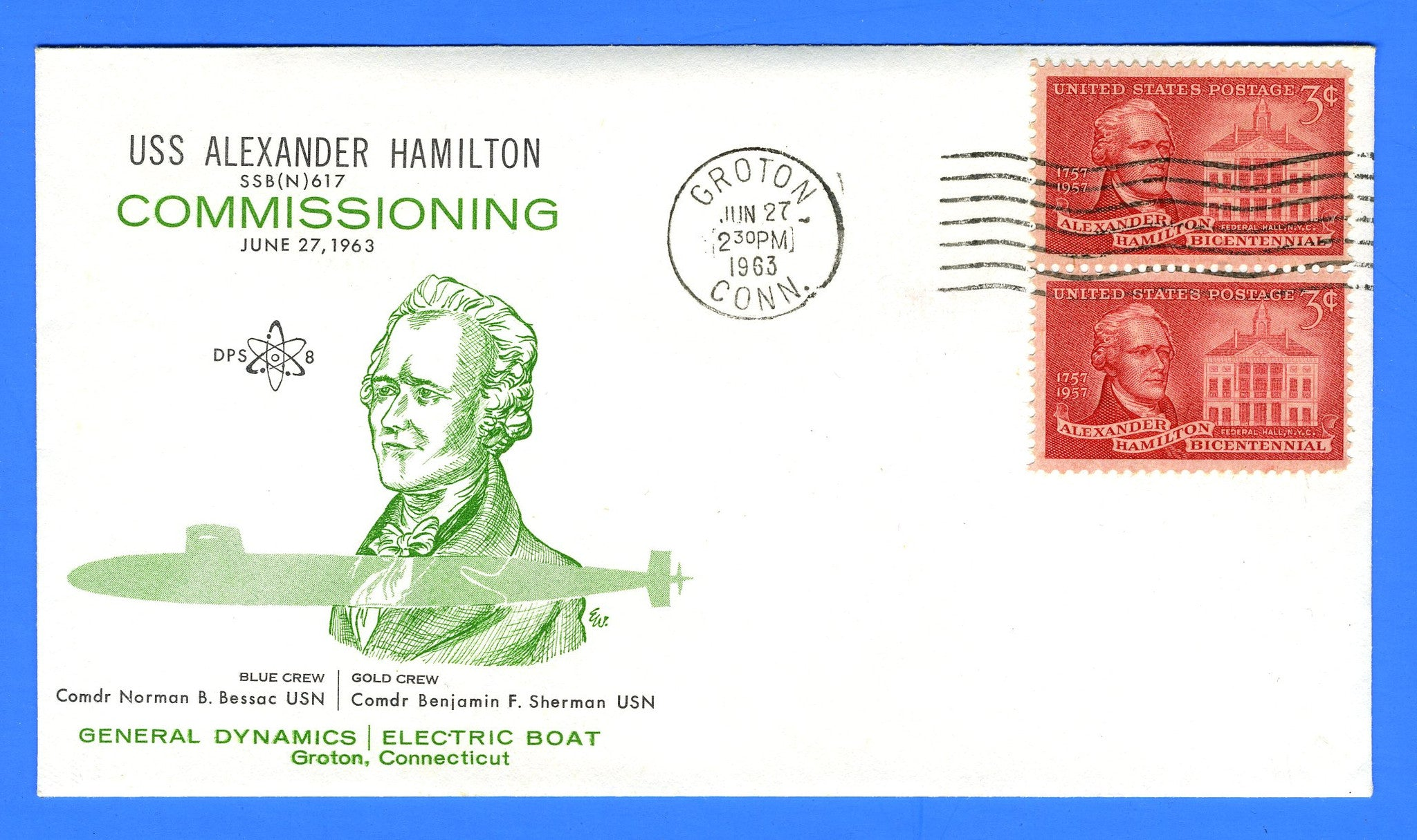 USS Alexander Hamilton SSBN-617 Commissioned June 27, 1963 - Cachet by DPS No. 8 (Dynamic Philatelic Society)