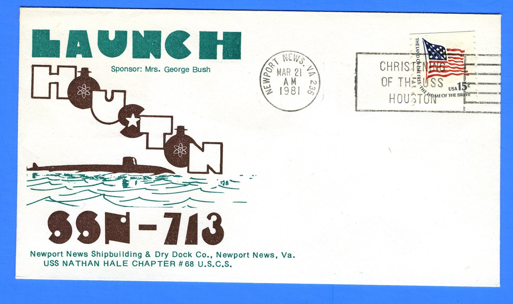 USS Houston SSN-713 Launched March 21, 1981 - Cachet by USS Nathan Hale Chapter No. 68, USCS