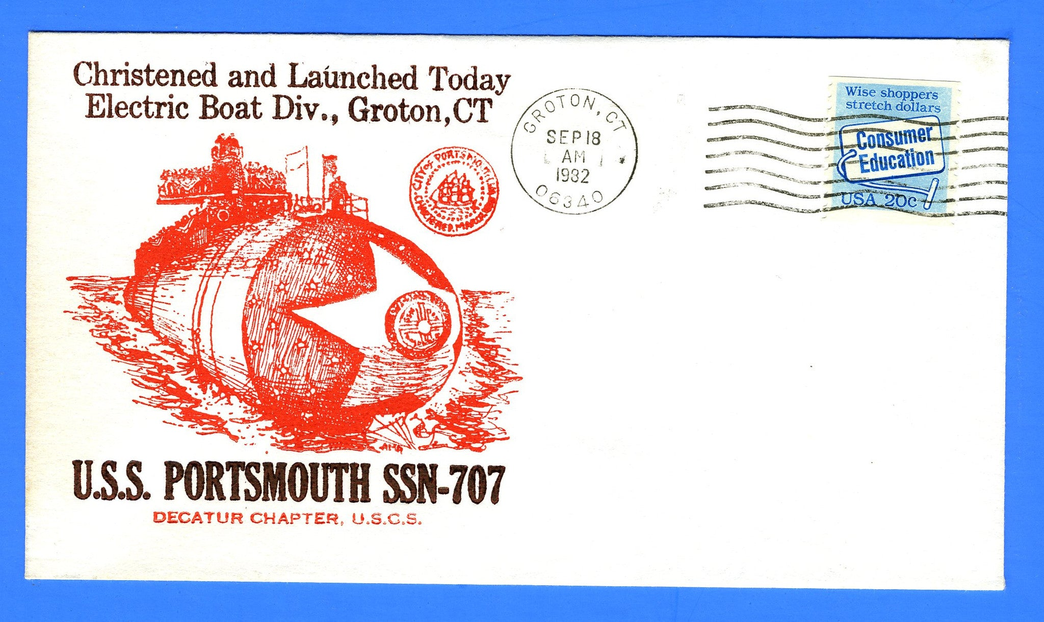 USS Portsmouth SSN-707 Christened & Launched September 18, 1982 - Cachet by USS Decatur Chapter No. 4, USCS