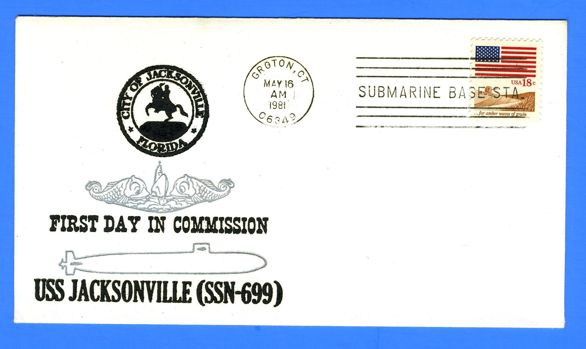 USS Jacksonville SSN-699 Commissioned May 16, 1981 - Cachet by USS Decatur Chapter No. 4, USCS