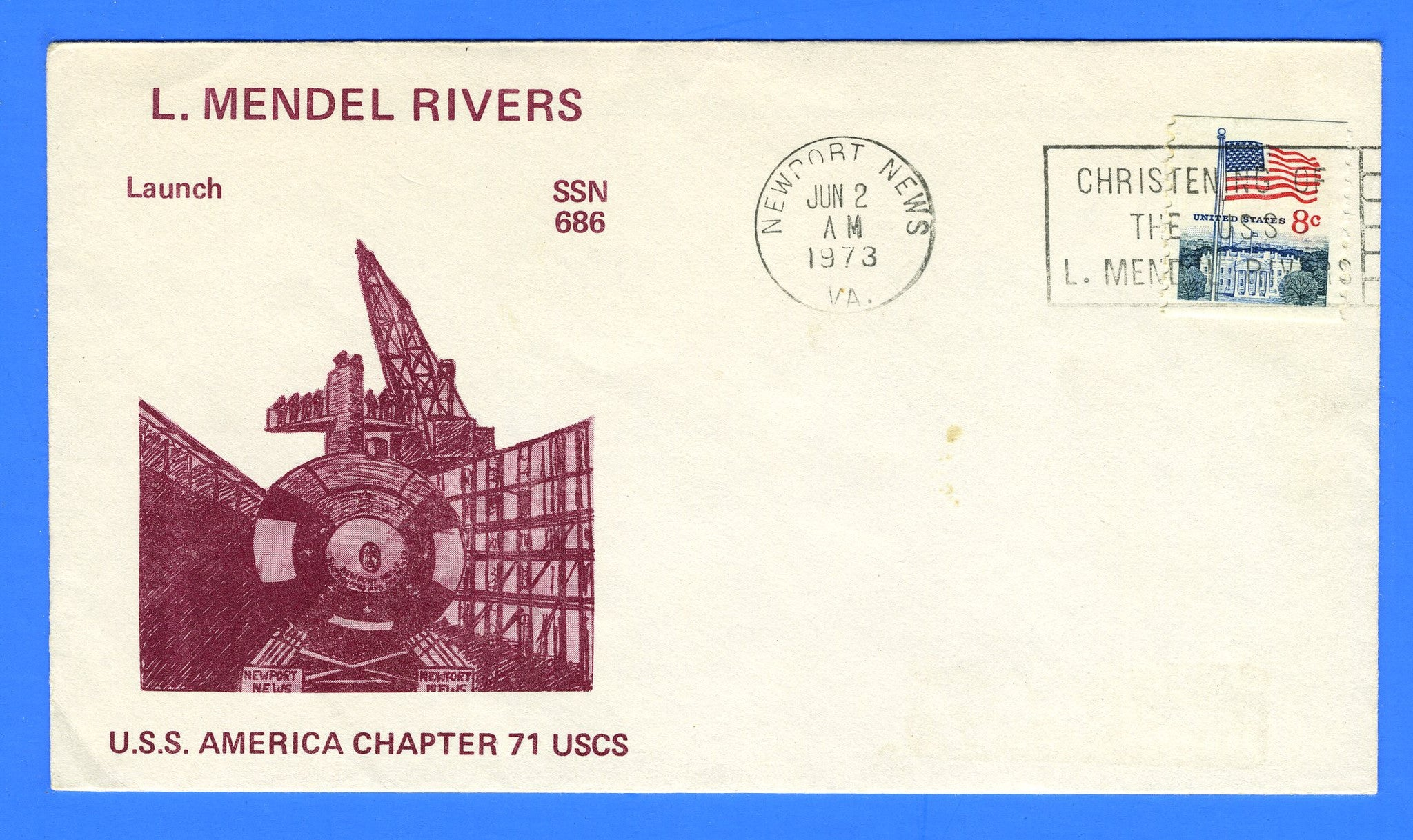 USS L. Mendel Rivers SSN-686 Launched June 2, 1973 - Cachet Maker USCS Chapter 71 USS America