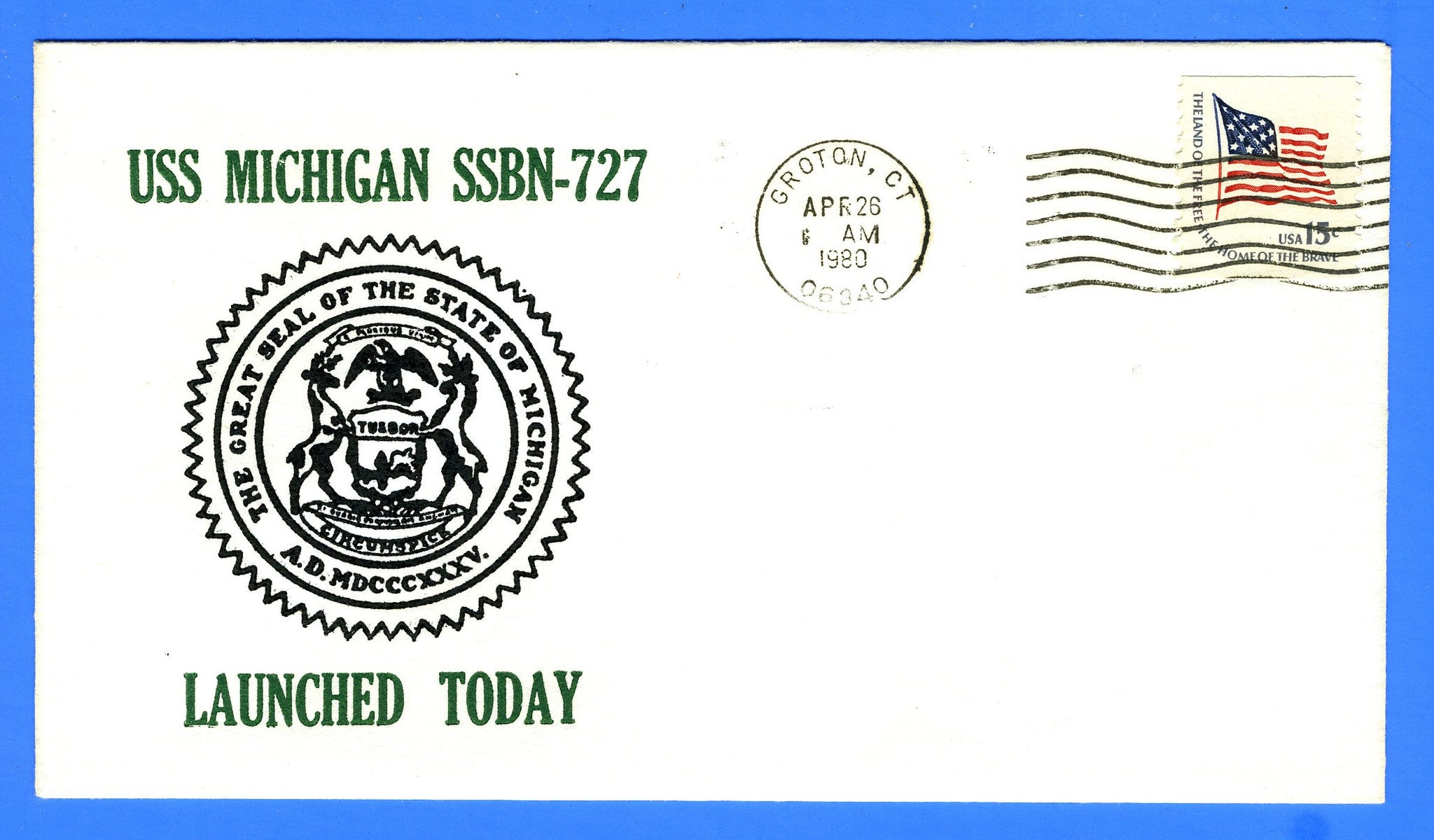 USS Michigan SSBN-727 Launched April 26, 1980 - Cachet by Decatur Chapter 4, USCS