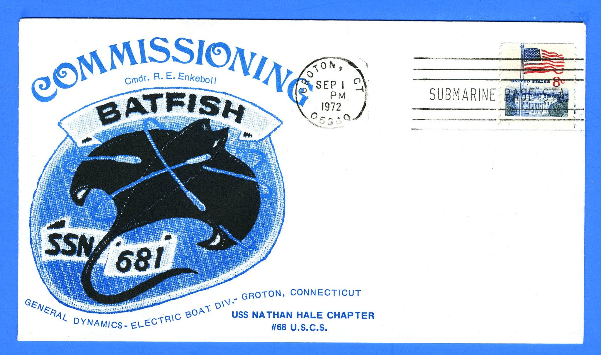 USS Batfish SSN-681 Commissioned September 1, 1972 - Cachet Maker USCS Chapter 68 USS Nathan Hale