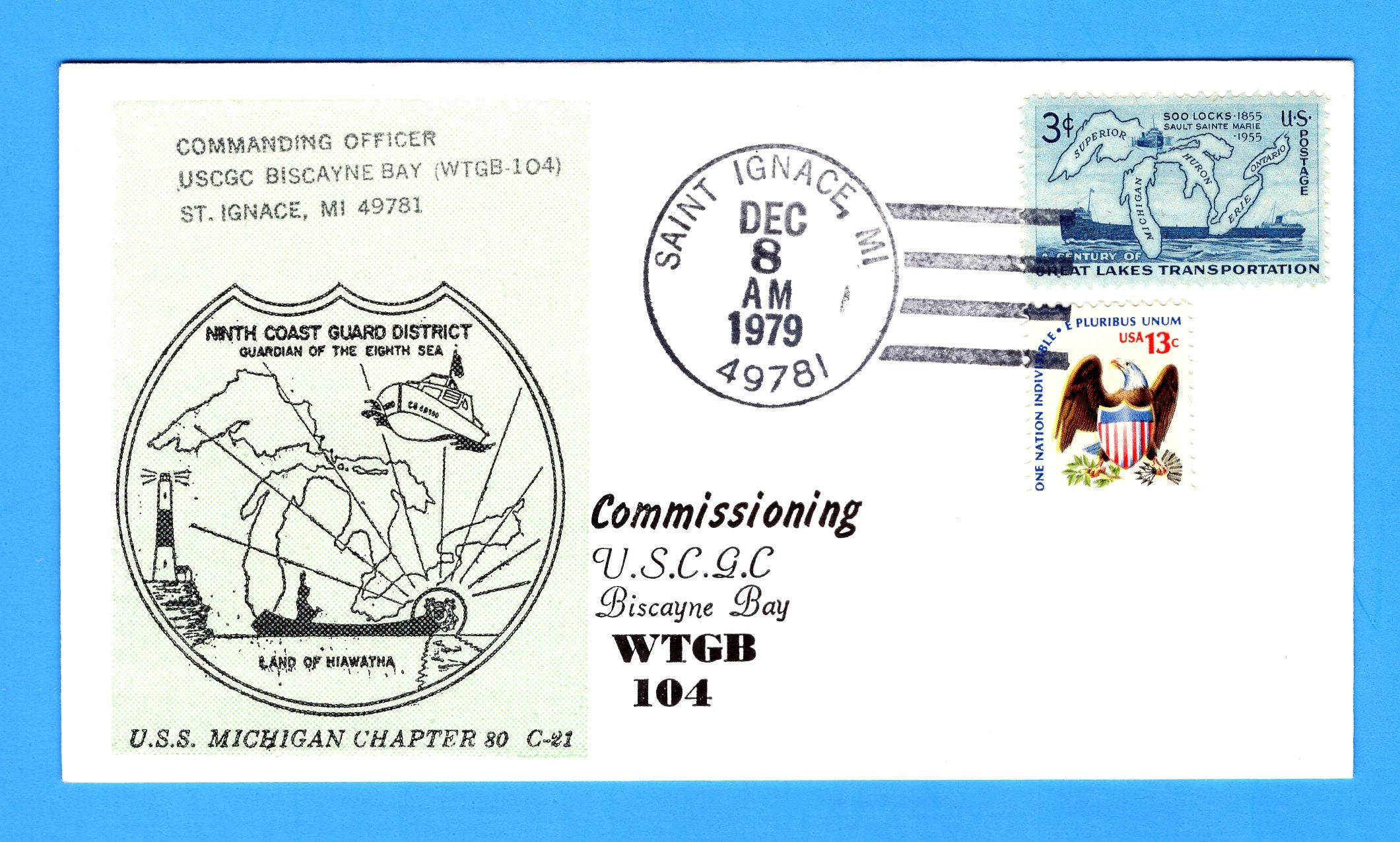 "USCGC Biscayne Bay WTGB-104 ""Sentinel of the Straits"" Commissioned December 8, 1979 - Cachet by USS Michigan Chapter 80, USCS"