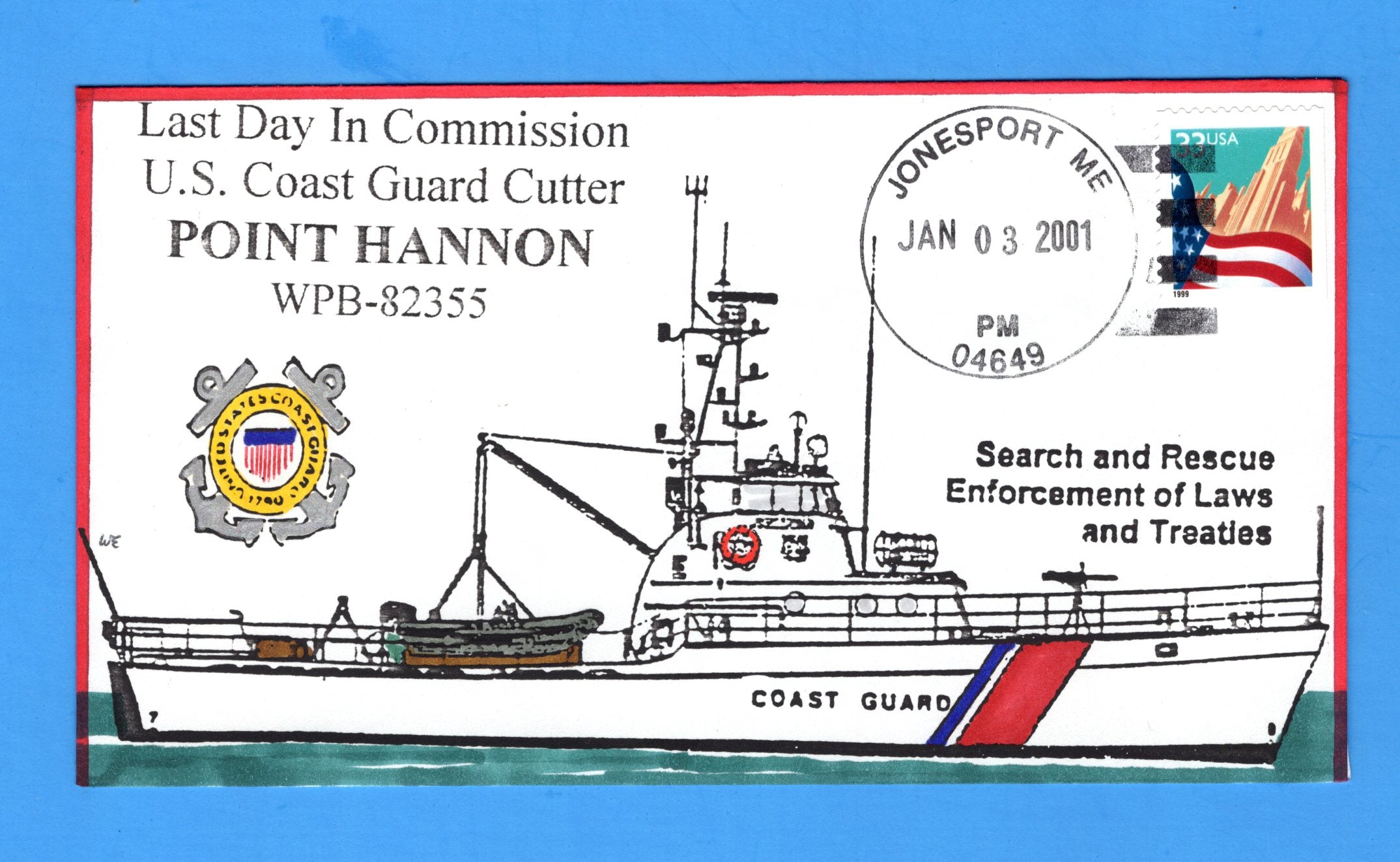 USCGC Point Hannon WPB-82355 Last Day in Commission January 3, 2001 - Hand Drawn and Colored Cachet by Bill Everett