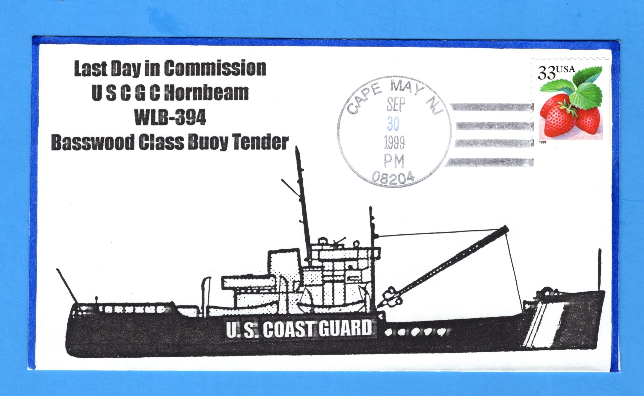 USCGC Hornbeam WLB-394 Last Day in Commission September 30, 1999 - Hand Drawn and Colored Cachet by Bill Everett