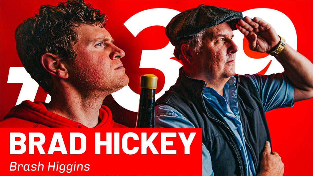 WFTP Episode 39: Brad Hickey (Brash Higgins)