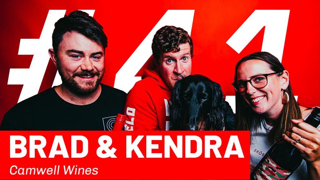 WFTP Episode 41:  Brad and Kendra (Camwell Wines)