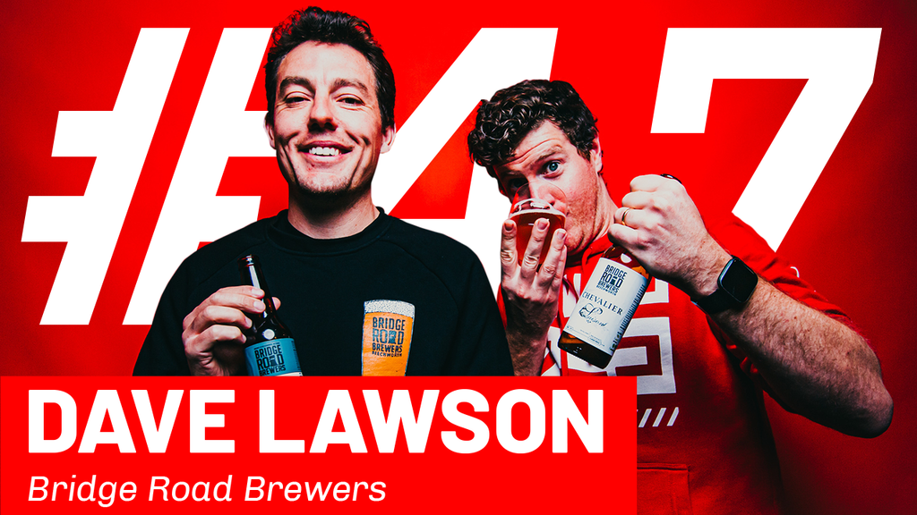 WFTP Episode 47: Dave Lawson (Bridge Road Brewers)