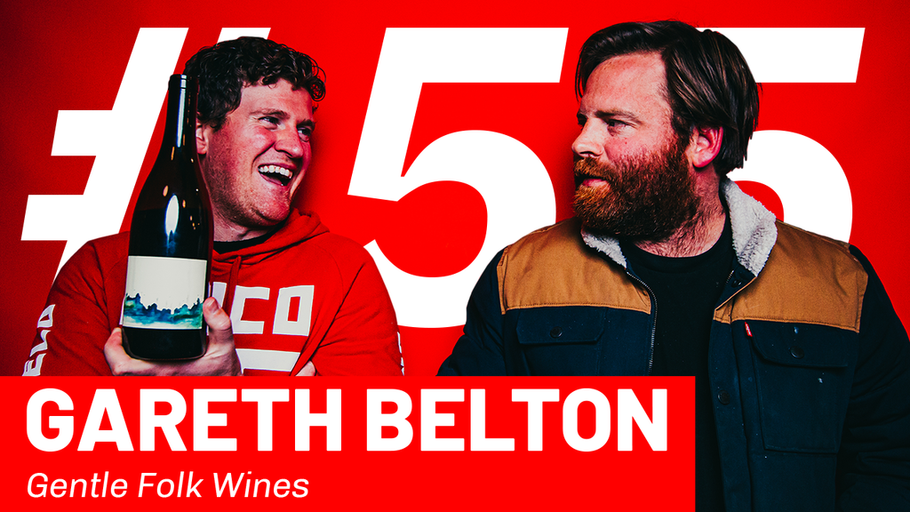 WFTP Episode 55: Gareth Belton (Gentle Folk Wines)