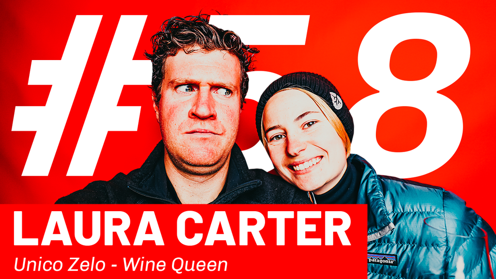 WFTP Episode 58: Laura Carter (Unico Zelo Wine Queen)