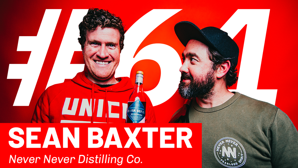WFTP Episode 61: Sean Baxter (Never Never Distilling Co.)