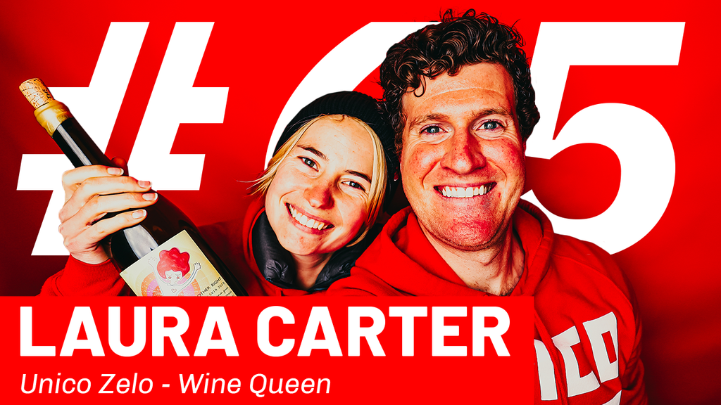 WFTP Episode 65: Laura Carter (Unico Zelo Wine Queen)