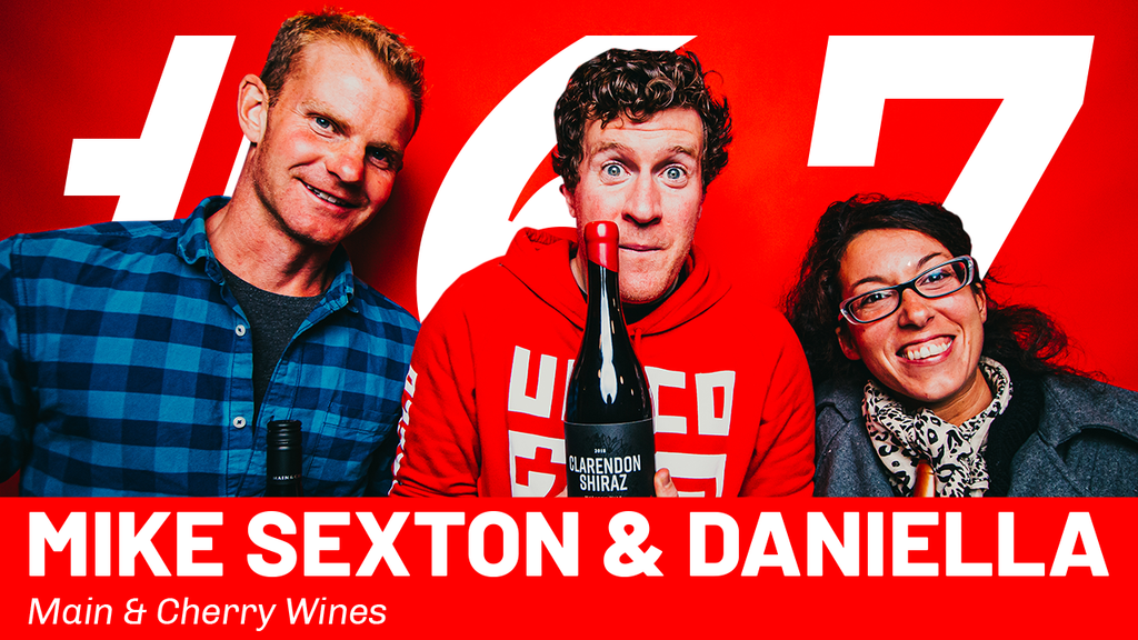 WFTP Episode 67: Mike Sexton & Daniella (Main & Cherry Wines)