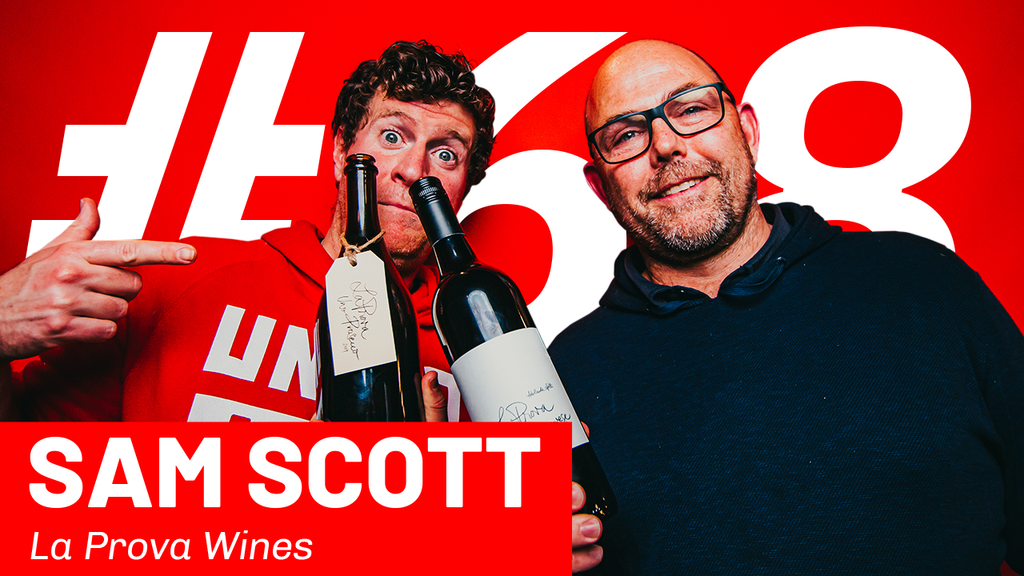 WFTP Episode 68: Sam Scott (La Prova Wines)