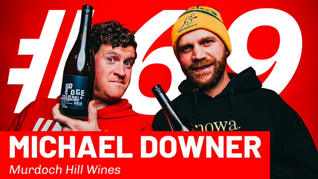 WFTP Episode 69: Michael Downer (Murdoch Hill Wines)