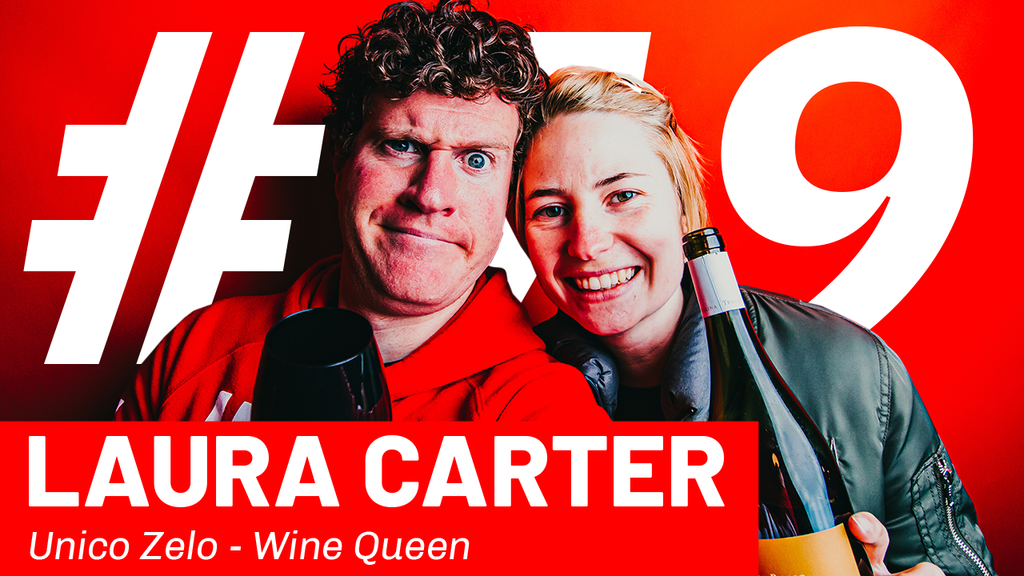 WFTP Episode 79: Laura Carter (Unico Zelo Wine Queen)