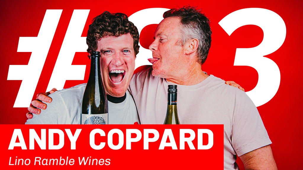 WFTP Episode 83: Andy Coppard (Lino Ramble Wines)