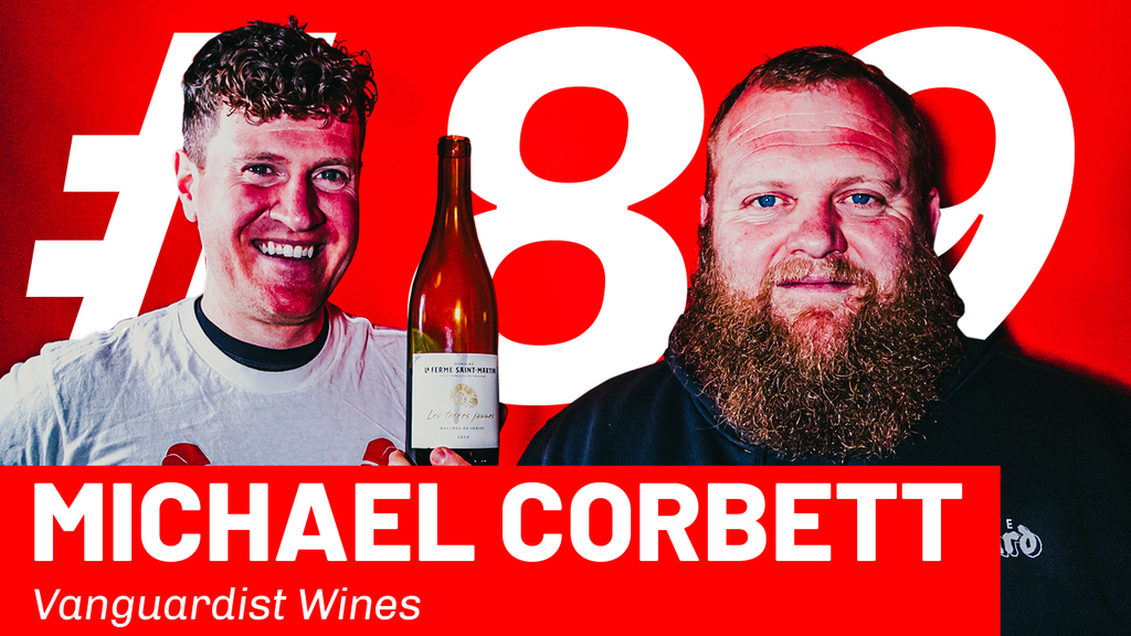 WFTP Episode 89: Michael Corbett (Vanguardist Wines)