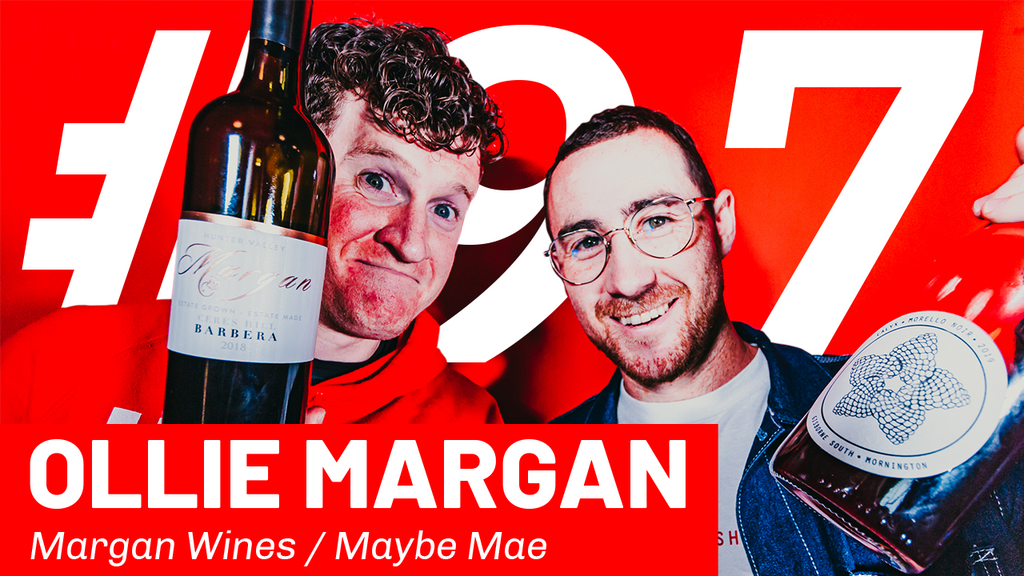 WFTP Episode 97: Ollie Margan (Margan Wines / Maybe Mae)