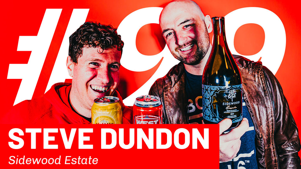 WFTP Episode 99: Steve Dundon (Sidewood Estate)